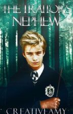The Traitor's Nephew | Sequel to The Traitor's Sister ~> A Harry Potter Story by AfortheA