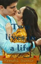 Two Lives In A Life by Renuka_Babbar