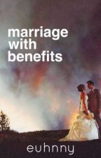 Marriage with Benefits - COMPLETED by EuhnnyLabs