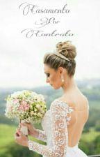 Casamento Por Contrato  by britannyflorence