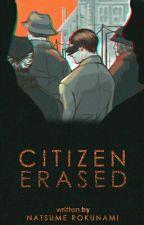 Citizen Erased by Natsu_Roku