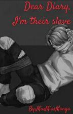 Dear Diary - I'm their slave by MiuMissManga