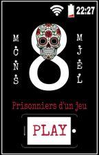 Prisonniers d'un Jeu by Rausaline
