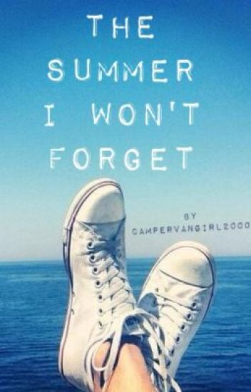 The Summer I won't forget