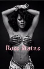 Boss Status by Writer_Shanell