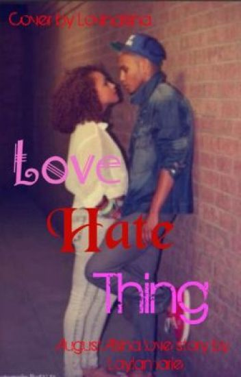 Love Hate Thing (August Alsina Love Story)
