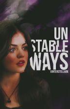 Unstable Ways| Teen Wolf AU by xinterstellarx