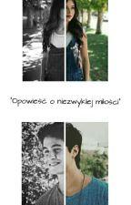 """""""Opowieść o niezwykłej miłości"""" by Serdelciooo"""