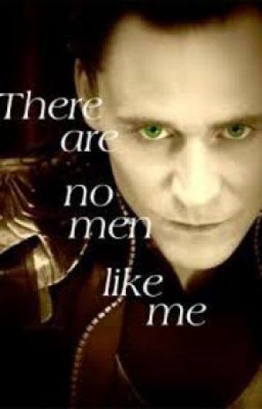 There Are No Men Like Me. (A Loki Fan Fiction.)