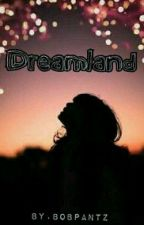 Dreamland by bobpantz