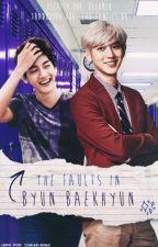 The Faults in Byun Baekhyun - TRADUÇÃO PT-BR by EXO_Fanfics_Br
