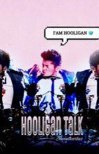 Hooligan Talk by Mxrshmallow-