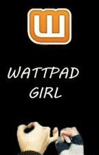 Wattpad Girls by imweirdlikemichael