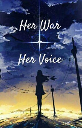Her War - Her Voice by SnapBrianna