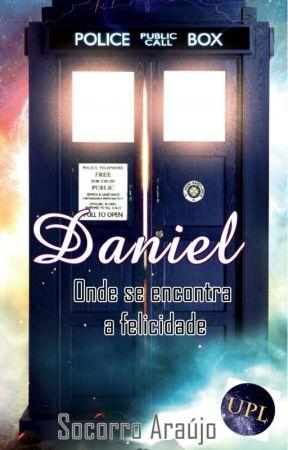 Daniel: onde se encontra a felicidade by SocorroAraujo13