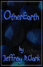 OtherEarth, by Jeffrey D. Clark by JeffClark6