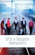 BTS x Reader Oneshots by MadAsRyden