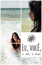 Eu, você, o sol, o mar (Camren) by oliviris