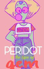 Peridot is The Type of Gem | Steven Universe [PAUSADA POR HIATUS :'v] by -RedGlasses