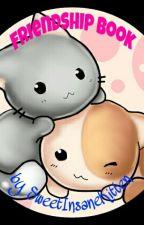 Friendship Book by SweetInsaneKitten