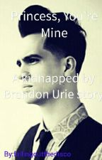Princess, You're Mine (Brendon Urie x Reader) MATURE VERSION by fallingoutthedisco