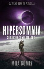 Hipersomnia | Segundos Confederados | SC #2 by Milaeryn