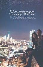 Sognare ft. Samuel Leijten #Wattys2017 by LenjaFenks