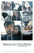 Through all your photos by coisinharuiva