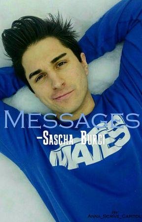 Messages || Sascha Burci  by _restanelmiocuore_
