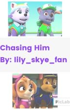 Chasing Him  by lily_skye_fan