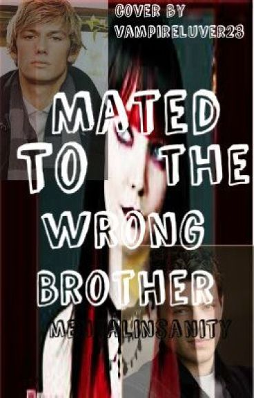 Mated to the Wrong Brother by mentalinsanity