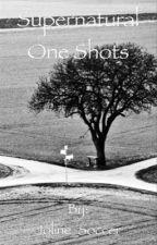 One shots (Supernatural) by Joline_Soccer