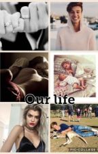 Our life (Cameron Dallas fanfic) by shaaddyy