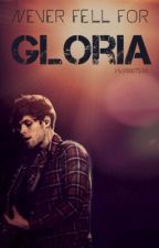 Never fell for Gloria by VaniSisters