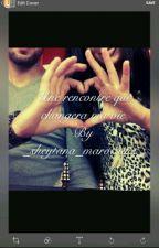 Une rencontre qui changera ma vie by _sheytana_marocaine_