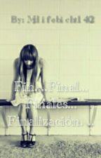 Fin .... Final .... Finales .... Finalización by Heathens_chuni
