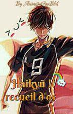 Recueil d'os - Haikyū!! by Anime04FanBlch