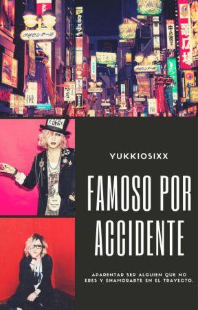 Famoso por Accidente (un fic de the GazettE) by YukkioSix