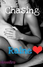 Chasing Raine(A billionaire's love story)  by benisonfire