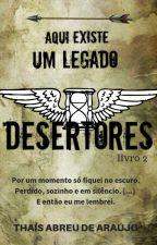 Desertores - Duologia Renegados by thais__araujo