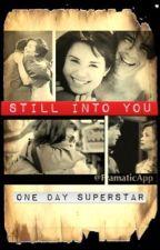 Still Into You by OnedaySuperstar