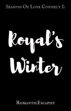 Royal's Winter[COMPLETED] by RomanticEscapist