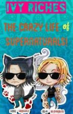 The Carazy Life of Supernaturals by LillyofShips