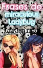 Frases De Miraculous Ladybug by ladybug_latino