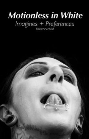 Motionless In White | Imagines + Preferences [C] by horrorxchild