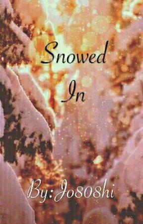 Snowed In by Jo808hi