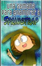 Una Semana para enamorar a Springtrap - [N.Fretrap Week] by DaddyNima-10