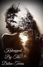 Kidnapped By The Dolan Twins by LilyBedore