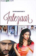 INTEZAR  A DevAkshi Story   by humayranawshin11