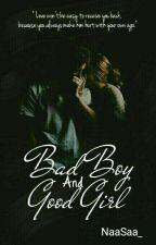 Bad Boy and Good Girl by NaaSaa_